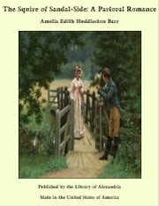 The Squire of Sandal-Side: A Pastoral Romance ebook by Amelia Edith Huddleston Barr