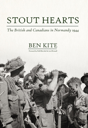 Stout Hearts - The British and Canadians in Normandy 1944 ebook by Ben Kite