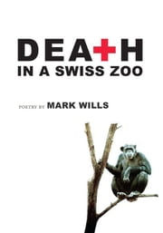Death in a Swiss Zoo ebook by Mark Wills