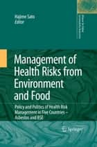 Management of Health Risks from Environment and Food ebook by Hajime Sato