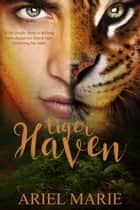 Tiger Haven ebook by Ariel Marie