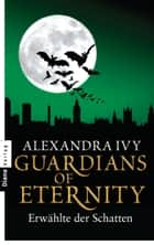 Guardians of Eternity - Erwählte der Schatten ebook by Alexandra Ivy, Kim Kerry