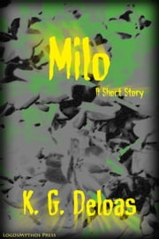 Milo ebook by K.G. Deloas