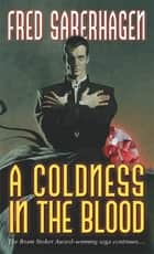 A Coldness in the Blood ebook by Fred Saberhagen