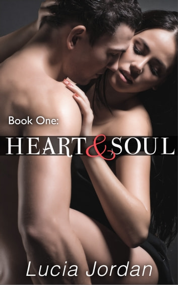 Heart And Soul ebook by Lucia Jordan