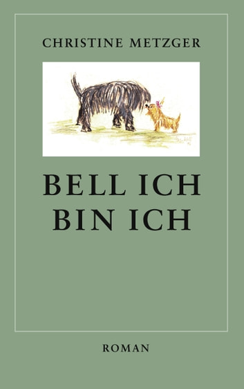 Bell ich, bin ich eBook by Christine Metzger