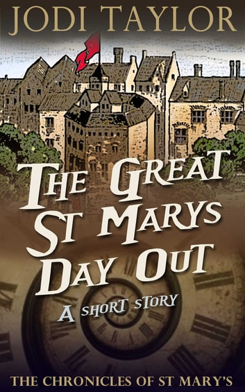 The Great St. Mary's Day Out - A Chronicles of St Mary's Short Story ebook by Jodi Taylor