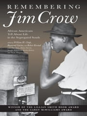 Remembering Jim Crow - African Americans Tell About Life in the Segregated South ebook by
