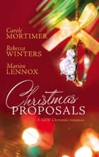 Christmas Proposals - Her Christmas Romeo\The Tycoon's Christmas Engagement\A Bride For Christmas ebook by Carole Mortimer, Rebecca Winters, Marion Lennox