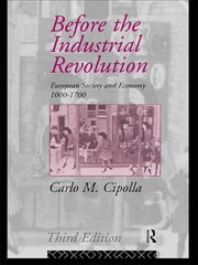 Before the Industrial Revolution - European Society and Economy 1000-1700 ebook by Carlo M. Cipolla
