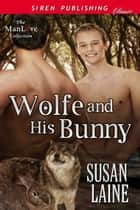 Wolfe and His Bunny ebook by Susan Laine