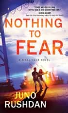 Nothing to Fear ebook by Juno Rushdan