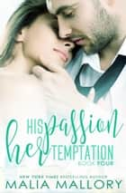 His Passion Her Temptation ebook by Malia Mallory