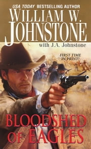 Bloodshed of Eagles ebook by William W. Johnstone,J.A. Johnstone