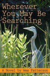 Wherever You May Be Searching ebook by Wes Patterson