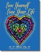 Love Yourself Love Your Life eBook by A. P. Filosa