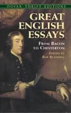 Great English Essays - From Bacon to Chesterton ebook by Bob Blaisdell