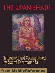 The Upanishads: Translated And Commentated By Swami Paramananda (Mobi Classics) ebook by Swami Paramananda