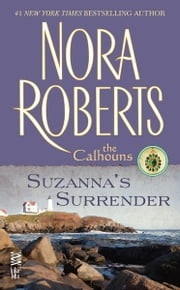 Suzanna's Surrender - The Calhouns ebook by Nora Roberts