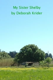 My Sister Shelby ebook by Deborah Krider