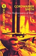 The Rediscovery of Man ebook by Cordwainer Smith