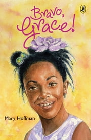 Bravo, Grace! ebook by Mary Hoffman