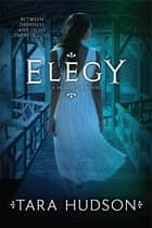 Elegy ebook by Tara Hudson