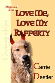 Love Me, Love My Rafferty ebook by Carrie Destler