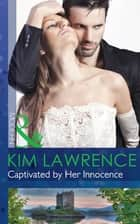 Captivated by Her Innocence (Mills & Boon Modern) ebook by Kim Lawrence