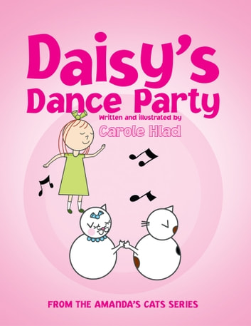 Daisy's Dance Party - (From The Amanda's Cats Series) ebook by Carole Hlad