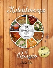 15 Thanksgiving Recipes and More ebook by Kalei Rea