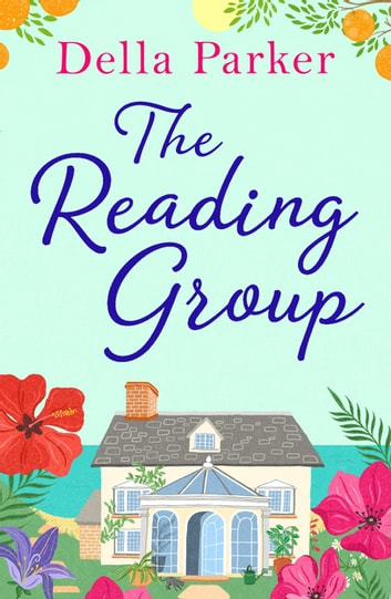 The Reading Group - The laugh out loud read of the year - perfect to curl up with! ebook by Della Parker