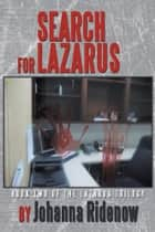 Search for Lazarus - Book Two of the Lazarus Trilogy ebook by Johanna Ridenow
