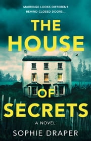 The House of Secrets ebook by Sophie Draper