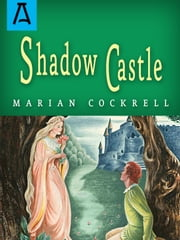 Shadow Castle - Expanded Edition ebook by Marian Cockrell,Olive Bailey