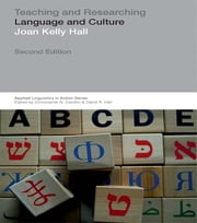 Teaching and Researching: Language and Culture ebook by Joan Kelly Hall