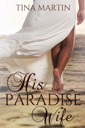 His Paradise Wife ebook by Tina Martin