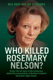 Who Killed Rosemary Nelson? ebook by Neil Root