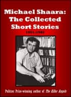 Michael Shaara: The Collected Short Stories ebook by Michael Shaara