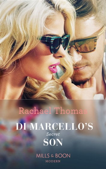 Di Marcello's Secret Son (Mills & Boon Modern) (The Secret Billionaires, Book 1) eBook by Rachael Thomas