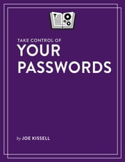 Take Control of Your Passwords ebook by Joe Kissell