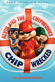 Alvin and the Chipmunks: Chipwrecked: The Junior Novel ebook by Perdita Finn