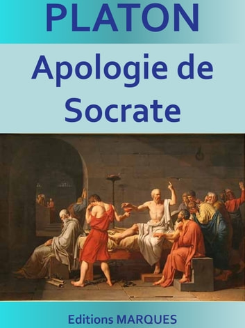 Apologie de Socrate - Edition intégrale ebook by PLATON