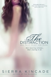 The Distraction ebook by Sierra Kincade