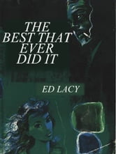 The Best That Ever Did It ebook by Ed Lacy