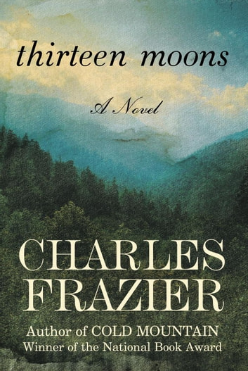 thirteen moons Thirteen moons, frazier's long-awaited second novel, resembles cold mountain (1997) in its nineteenth century north carolina setting, its rambling plot, and its thwarted love affair, yet the two .