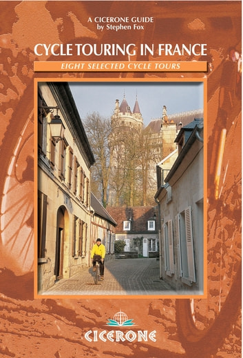 Cycle Touring in France - Eight selected cycle tours ebook by Stephen Fox
