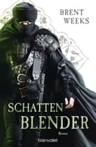 Schattenblender - Roman ebook by Brent Weeks, Michaela Link