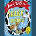 There's a Snake in My School! audiobook by David Walliams, David Walliams