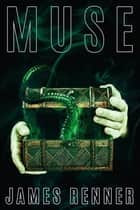 Muse ebook by James Renner
